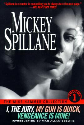 I the Jury, My Gun Is Quick Vengeance Is Mine! By Spillane, Mickey