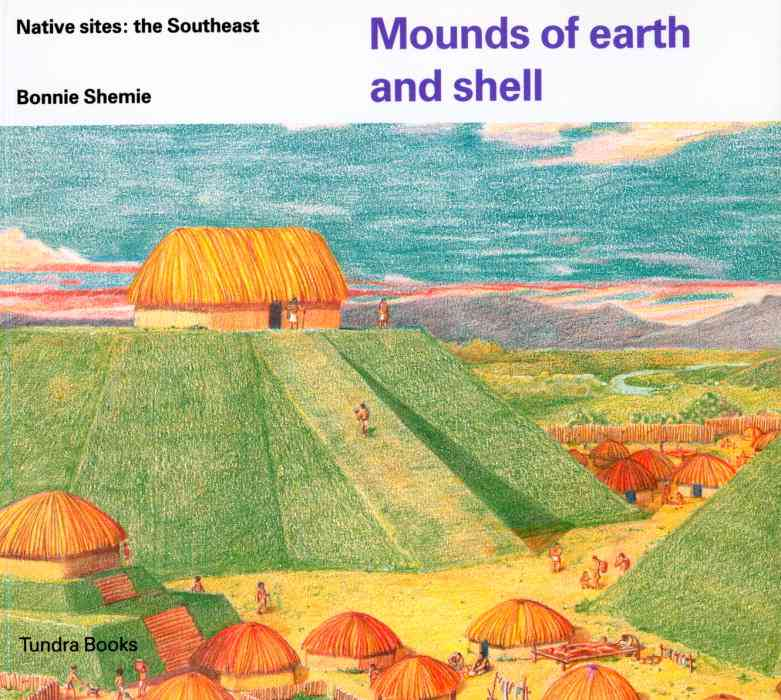 Mounds of Earth and Shell By Shemie, Bonnie